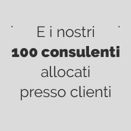 E i nostri 100 consulenti allocati presso clienti
